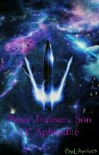 Percy Jackson, Son Of Aphrodite by Lilturtle03