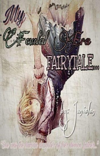 My Feudal Era Fairytale