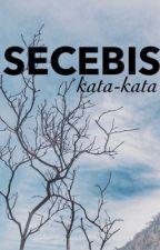 Secebis kata-kata. by Dinosooo