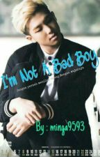 I'm Not A Bad Boy by minga9593
