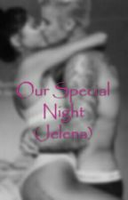 Our Special Night (Jelena) by jelenas_babes