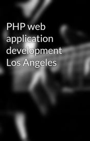 PHP web application development Los Angeles by jothamolsen