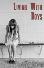 Living with Boys by _maryslittlelamb808