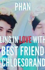 Falling I Love With My Best Friend (Phan) by xx_Chloe_Louize_xx