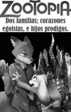 Zootopia: dos familias; corazones egoístas, e hijos prodigos by OchoaAlex