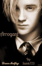 Arrogant (Draco X Reader) by Samk723