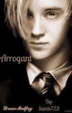 Arrogant (Draco X Reader) by Samk723