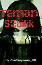 Teman Sebilik [COMPLETE] by nrarifahhanis