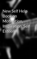 New Self Help Book on Motivation, Inspiration, Self Esteem by stoggie