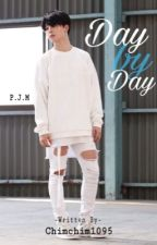Day By Day ( BTS Park Jimin Fanfic) by Chimchim1095