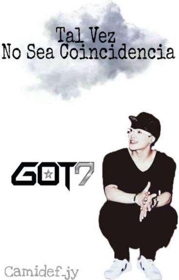 Tal Vez No Sea Coincidencia (Jackson - Got7)