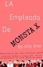 La Empleada De Monsta X (tn_ & Monsta X) by AllyGreyyxd19
