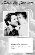 Always By Your Side » Destiel by cockleslarry