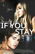 If You Stay by biebercums