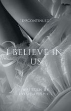 I Believe In Us    DISCONTINUED by holiday-spice