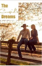 The Cowgirl's Dreams  [COMPLETED] by CowboyCrazyCowgirl