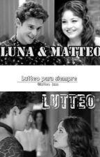 Lutteo para siempre by lutteo_luna
