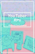 YouTuber RPs by PanicAtTheGuildHall