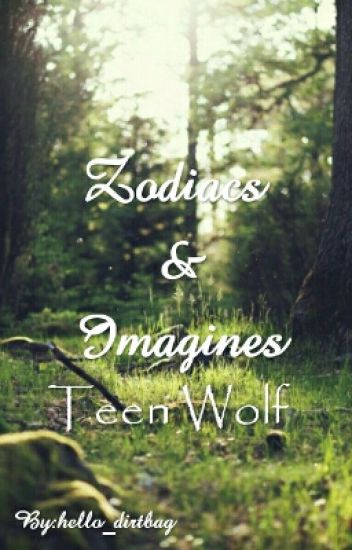 Zodiacs & Imagines | Teen Wolf