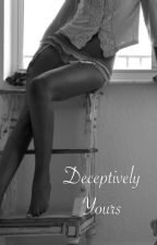 Deceptively Yours (gxg) by notatallanywhere