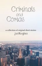 Criminals and Comas: A Collection of Original Short Stories by justlikeglass
