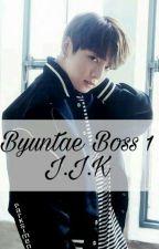 Byuntae Boss 1 || J.J.K || Complete by parksimen