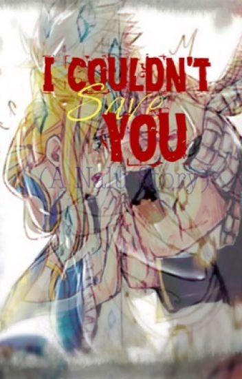 I Couldn't Save You (A Nalu Story) [EDITING]