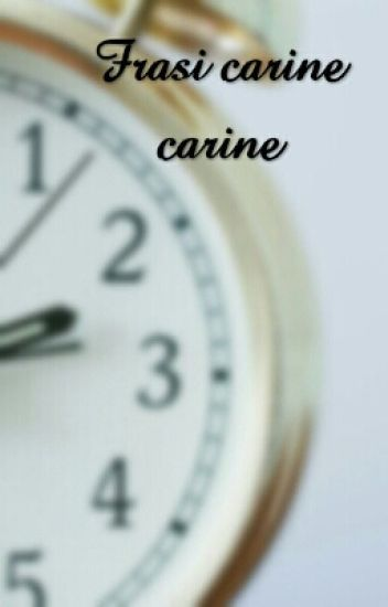 Frasi Carine Carine Debora Pittini Wattpad