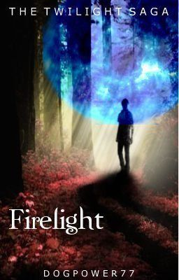 Firelight [Re-writing/Editing !]
