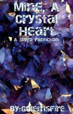 Mine, A Crystal Heart (Spyro Fanfic) by GolemsFire