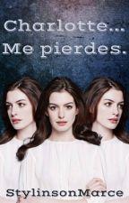 Charlotte... Me Pierdes. by StylinsonMarce