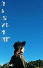 I'm In Love With My Enemy by vngncdc