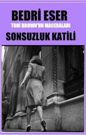 TONİ BROWN'- SONSUZLUK KATİLİ by bedrieser