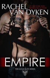Empire (Eagle Elite, #7) by Rachel Van Dyken  by hmerner18