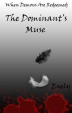 When Demons Are Redeemed: The Dominant's Muse by Enely1