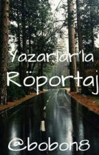 Yazarlarla Röportaj by bobon8