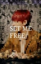 SET ME FREE//TAEGİ •ARA VERİLDİ• by KimVTae_1995