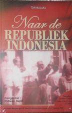 (1925) Tan Malaka - Naar de Republiek Indonesia (Menuju Republik Indonesia) by sutanibrahim