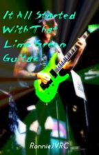 It All Started With That Lime Green Guitar (Jacky Vincent Love Story) by RaisedByWuuves