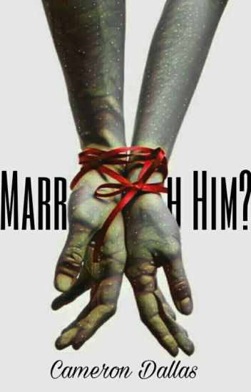 Married With Him ? (Cameron Dallas)