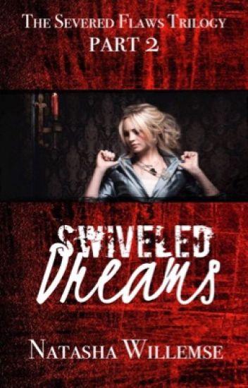 Swiveled Dreams