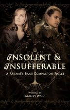 Insolent & Insufferable (Rávamë's Bane Companion Fic) by RealityWarp