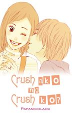Crush ako ng Crush ko? by Looorayne