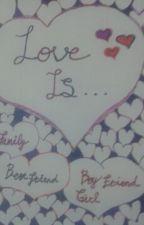 Love Is..... by sheyukfanfiction