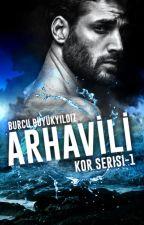 ARHAVİLİ (KOR SERİSİ #1) by burcununhikayeleri