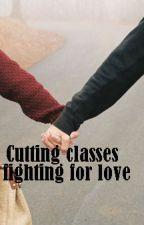 CUTTING CLASSES( fightingforlove) by MichsheLee