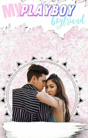 Book 1:My Playboy Boyfriend(A JaDine Story)