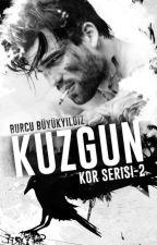 KUZGUN (KOR SERİSİ #2) by burcununhikayeleri