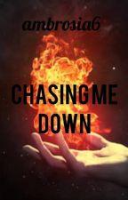 Chasing Me Down by ambrosia6