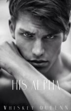 His Alpha by Whiskeyqueenn